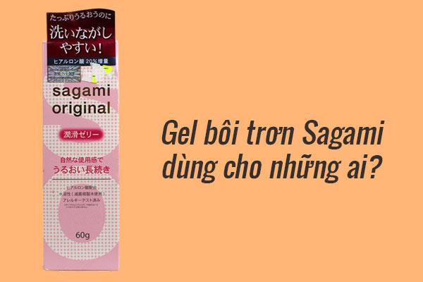 Gel bôi trơn Sagami Original dành cho ai?