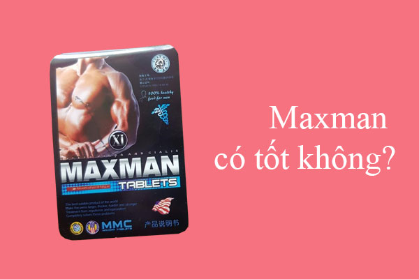 Maxman có tốt không?
