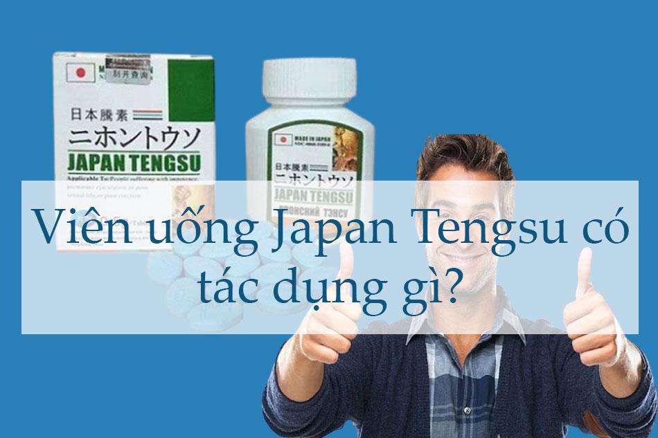 Viên uống Japan Tengsu có tác dụng gì?